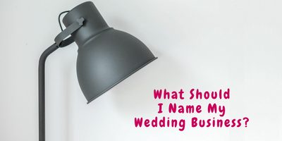 What Should I Name My Wedding Business?