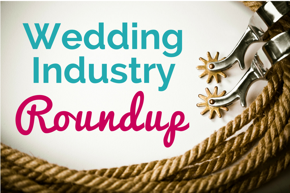 Wedding Industry Roundup