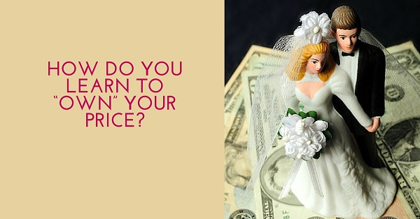 """How Do You Learn to """"Own"""" Your Price"""