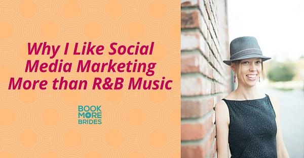 Why I Like Social Media Marketing More than R&B Music