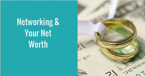 Networking & Your Net Worth