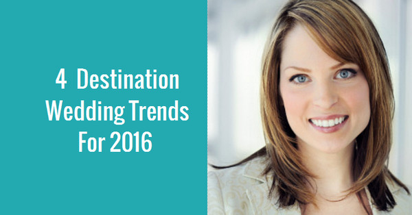 4 Destination Wedding Trends For 2016