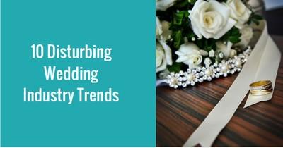 Disturbing Wedding Trends