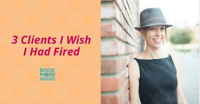 3-clients-i-wish-i-had-fired2