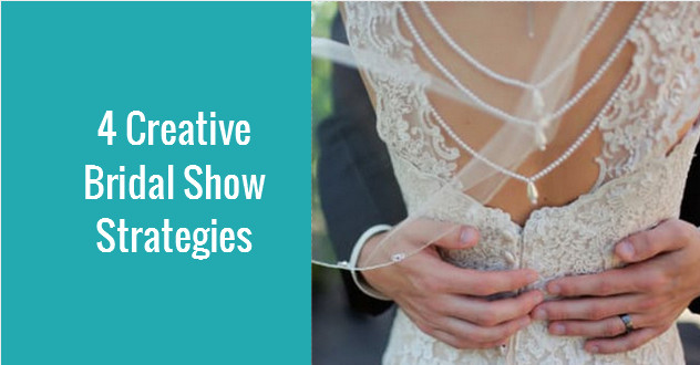 4-creative-bridal-show-strategies