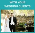 3 Ways to Build Better Relationships with Your Wedding Clients